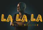 Willy William și-a lansat noul single LA LA LA